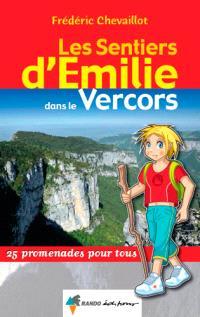 Les sentiers d'Emilie dans le Vercors : 25 promenades pour tous