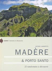 Madère & Porto Santo : 22 randonnées à découvrir