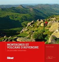 Montagnes et volcans d'Auvergne : les plus belles randonnées