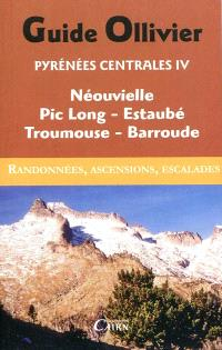 Pyrénées centrales : randonnées, ascensions, escalades. Volume 4, Néouvielle, Pic Long, Estaubé, Troumousse, Barroude