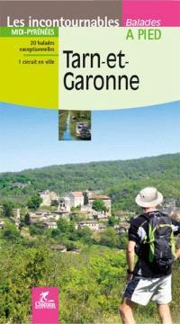 Tarn-et-Garonne : Midi-Pyrénées : 20 balades exceptionnelles, 1 circuit en ville