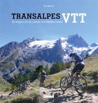 Transalpes VTT : 25 étapes du lac Léman à la Méditerranée