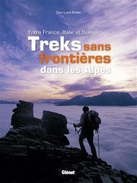 Treks sans frontières dans les Alpes : entre France, Italie et Suisse