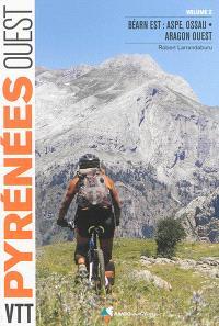 VTT dans les Pyrénées Ouest. Volume 2, Béarn Est : Aspe, Ossau-Aragon Ouest