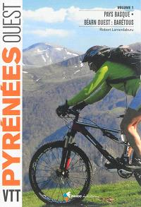 VTT Pyrénées Ouest. Volume 1, Pays basque, Béarn Ouest : Barétous