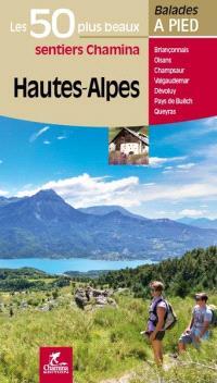 Hautes-Alpes : Briançonnais, Oisans, Champsaur, Valgaudemar, Dévoluy, pays de Buëch, Queyras
