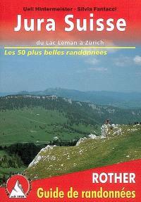 Jura suisse : entre Zurich, Bâle et le lac Léman : 50 randonnées d'une journée sélectionnées