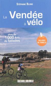 La Vendée à vélo : près de 1.000 km de balades : balades en famille