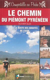 Le chemin du Piémont pyrénéen et la route des abbayes de l'Aude