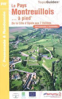 Le pays Montreuillois... à pied : de la Côte d'Opale aux 7 vallées : 39 promenades & randonnées