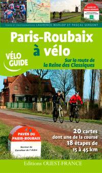 Paris-Roubaix à vélo : sur la route de la reine des classiques
