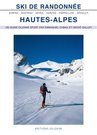 Ski de randonnée, Hautes-Alpes : Arves, Cerces, Queyras, Parpaillon, Devoluy, Ecrins