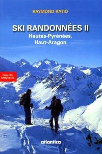 Ski de randonnées. Volume 2, Hautes-Pyrénées, Haut-Aragon : circuits raquettes