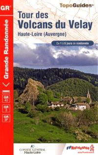Tour des volcans du Velay : Haute-Loire (Auvergne) : de 1 à 9 jours de randonnée