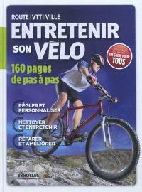 Entretenir son vélo : route, VTT, ville
