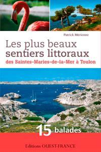 Les plus beaux sentiers littoraux des Saintes-Marie-de-la-Mer à Toulon : 15 balades