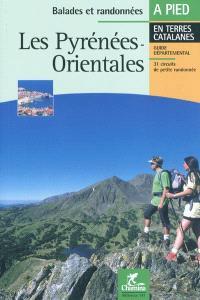 Les Pyrénées-Orientales : les Albères, côte Vermeille, le Vallespir, le Conflent, la Cerdagne et le Capcir, les Corbières et le Fenouillèdes