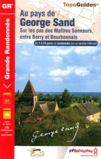 Au pays de George Sand : sur les pas des maîtres sonneurs, entre Berry et Bourbonnais : de 1 à 10 jours de randonnée sur un sentier littéraire