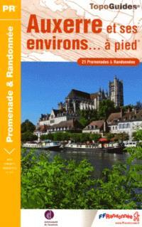 Auxerre et ses environs à pied : 21 promenades & randonnées