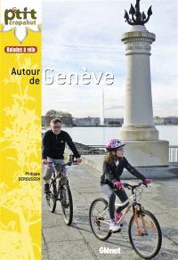 Balades à vélo autour de Genève : Genevois, pays de Gex, rives du Léman