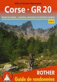 Corse GR 20 : une randonnée à travers la montagne dans la mer : toutes les étapes-variantes, ascensions et sommets compris