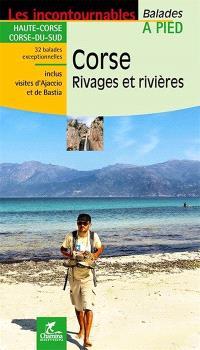 Corse, rivages et rivières : Haute-Corse, Corse-du-Sud : 32 balades exceptionnelles