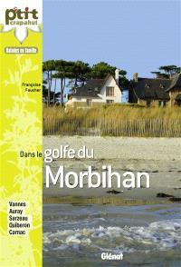 Dans le golfe du Morbihan : Vannes, Auray, Sarzeau, Quiberon, Carnac