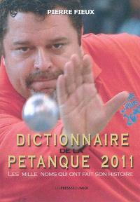Dictionnaire de la pétanque : les mille noms qui ont fait son histoire