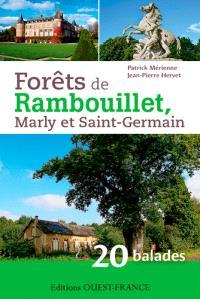 Forêts de Rambouillet, Marly et Saint-Germain : 20 balades