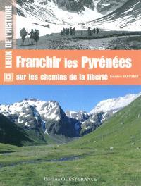 Franchir les Pyrénées sur les chemins de la liberté