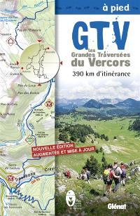 GTV, les grandes traversées du Vercors à pied : 390 km d'itinérance
