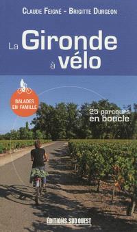 La Gironde à vélo : 25 parcours en boucle : balades en famille