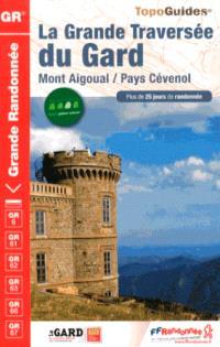 La grande traversée du Gard : Mont Aigoual, pays cévenol : plus de 25 jours de randonnée