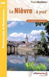 La Nièvre... à pied : 39 promenades & randonnées