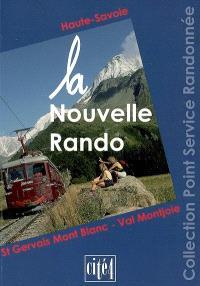 La nouvelle rando : Haute-Savoie, St Gervais Mont Blanc-Val Montjoie