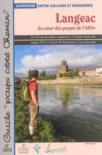 Langeac, au coeur des gorges de l'Allier : 17 circuits de petite randonnée, 1 circuit week-end, espace VTT, 4 circuits de découverte, 2 circuits auto
