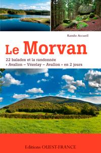 Le Morvan : 22 balades et la randonnée Avallon-Vézelay-Avallon en 2 jours