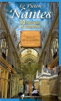 Le piéton de Nantes : 10 itinéraires de promenade