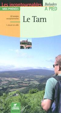 Le Tarn : Midi-Pyrénées : 20 balades exceptionnelles, 1 circuit en ville