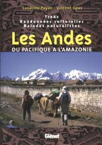 Les Andes, du Pacifique à l'Amazonie : treks, randonnées culturelles, balades naturalistes