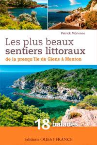 Les plus beaux sentiers littoraux de la presqu'île de Giens à Menton : 18 balades