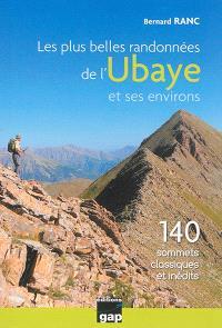 Les plus belles randonnées de l'Ubaye et ses environs : 140 sommets classiques et inédits