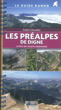 Les préalpes de Digne : Alpes-de-Haute-Provence