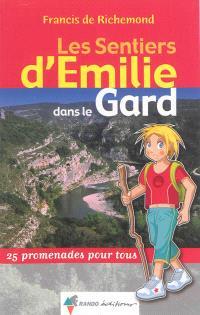 Les sentiers d'Emilie dans le Gard : 25 promenades pour tous