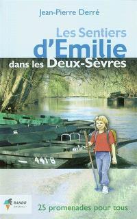 Les sentiers d'Emilie dans les Deux-Sèvres : 25 promenades très faciles