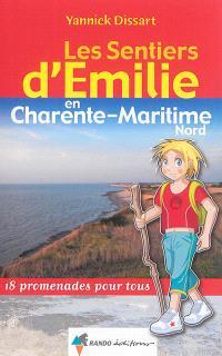 Les sentiers d'Emilie en Charente-Maritime Nord : 18 promenades pour tous