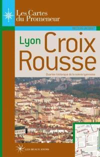 Lyon Croix-Rousse : quartier historique de la soierie lyonnaise
