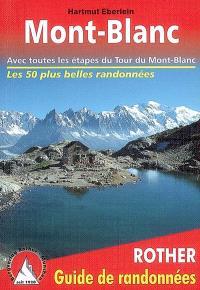 Mont-Blanc : 50 randonnées tout autour du Mont-Blanc : avec toutes les étapes du tour du Mont-Blanc