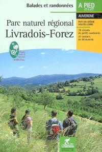 Parc naturel régional Livradois-Forez : Auvergne, Puy-de-Dôme, Haute-Loire : 36 circuits de petite randonnée, 27 sentiers de découverte