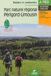 Parc naturel régional, Périgord-Limousin : Aquitaine Limousin, Dordogne Haute-Vienne : 38 circuits de petite randonnée